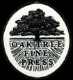 Oak Tree Fine Press is a privately owned publishing company specializing in exceptional literary fiction